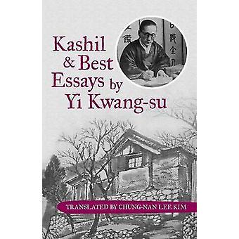 Kashil and Best Essays by Yi Kwangsu by Translated by ChungNan Lee Kim