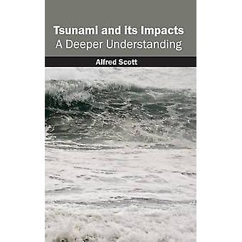 Tsunami and its Impacts A Deeper Understanding by Scott & Alfred