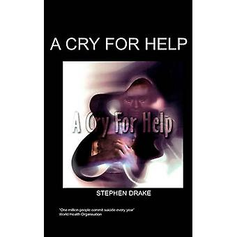 A Cry for Help by Drake & S.