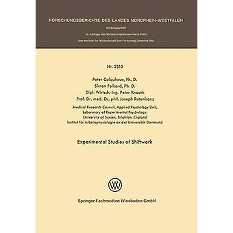 Experimentelle Studien der Schichtarbeit Verfahren des dritten internationalen Symposiums über Nacht- und Schichtarbeit unter der Schirmherrschaft des Unterausschusses von Colquhoun & Peter