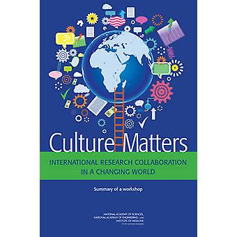 Culture Matters - International Research Collaboration in a Changing W