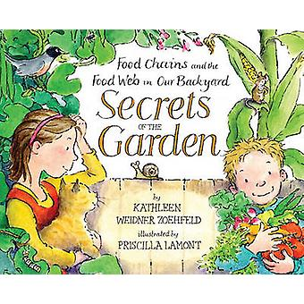 Secrets of the Garden - Food Chains and the Food Web in Our Backyard b