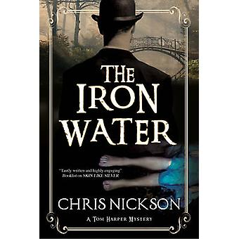 The Iron Water - A Victorian Police Procedural by Chris Nickson - 9780