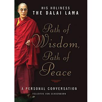 Path of Wisdom - Path of Peace - A Personal Conversation by Dalai Lama