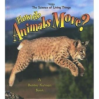 How Do Animals Move? by Niki Walker - Bobbie Kalman - 9780865059818 B
