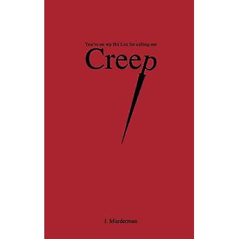 Creep - You're on My Hit Lost for Calling Me by I. Murderman - 9780973