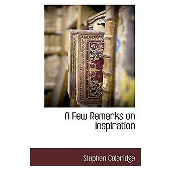A Few Remarks on Inspiration by Stephen Coleridge - 9781117884707 Book