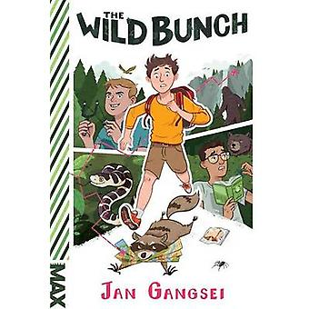 The Wild Bunch by Jan Gangsei - 9781481468282 Book