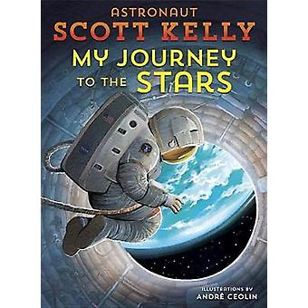 My Journey to the Stars by Scott Kelly - 9781524770310 Book
