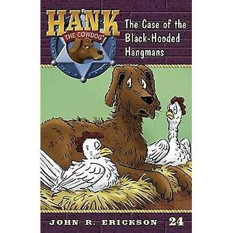 The Case of the Black-Hooded Hangmans by John R Erickson - Gerald L H