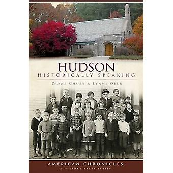 Hudson - Historically Speaking by Diane Chubb - Lynne Ober - 978159629