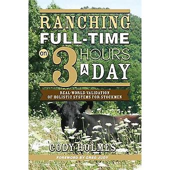 Ranching Full-Time on Three Hours a Day - Real-World Validation of Hol