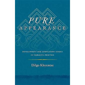 Pure Appearance - Development and Completion Stages in Vajrayana Pract