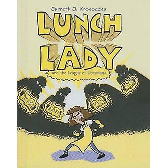Lunch Lady 2 by Jarrett Krosoczka - 9781613832561 Book