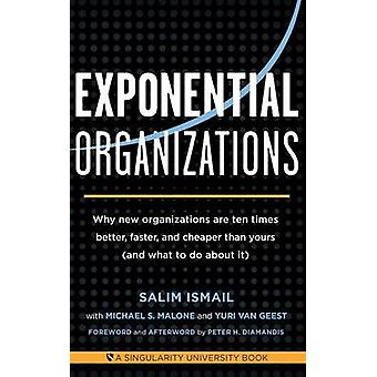 Exponential Organizations - Why New Organizations are Ten Times Better