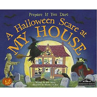 A Halloween Scare at My House by Eric James - Marina Le Ray - 9781849