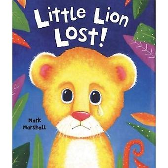 Little Lion Lost by Mark Marshall - 9781910235874 Book