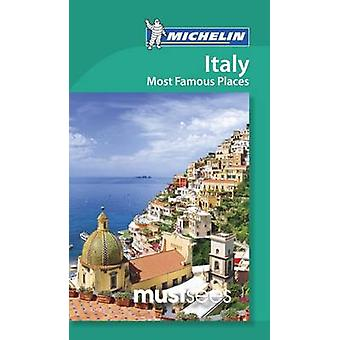 Must Sees Italy Most Famous Places by Michelin - 9782067216167 Book