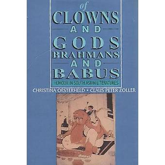 Of Clowns and Gods - Brahmans and Babus - Humour in South Asian Litera