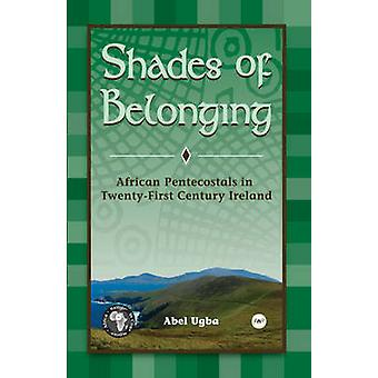Shades of Belonging - African Pentecostals in Twenty-first Century Ire