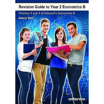 Revision Guide to Year 2 Economics B - Themes 3 & 4 of Edexcel's E