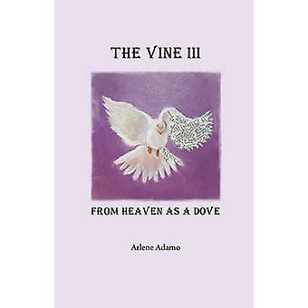 The Vine III from Heaven as a Dove by Adamo & Arlene