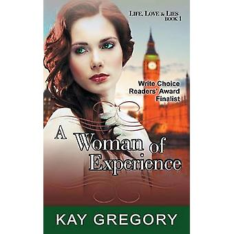 A Woman of Experience Life Love and Lies Series Book 1 by Gregory & Kay