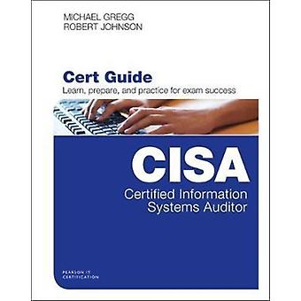 Certified Information Systems Auditor  Cert Guide by Robert Johnson