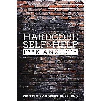 Hardcore Self Help by Robert Duff