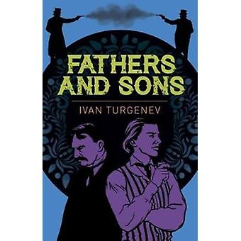 Fathers and Sons by Ivan Sergeyevich Turgenev
