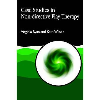 Case Study in Nondirective Play Therapy di Virginia Ryan & Kate Wilson