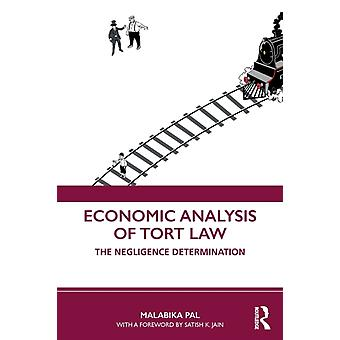 Economic Analysis of Tort Law  The Negligence Determination by Pal & Malabika