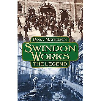Swindon Works The Legend by Matheson & Rosa