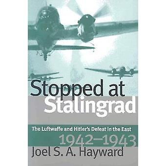 Stopped at Stalingrad by Joel Hayward