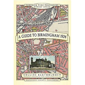 A Guide to Birmingham 1924 (Armchair Time Travellers Street Atlas)