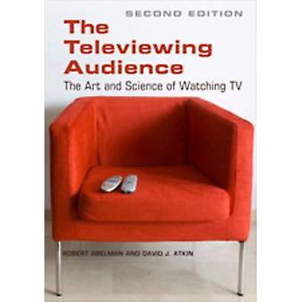 The Televiewing Audience von Robert AbelmanDavid J. Atkin