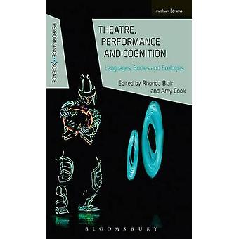 Theatre Performance and Cognition by Blair & Rhonda
