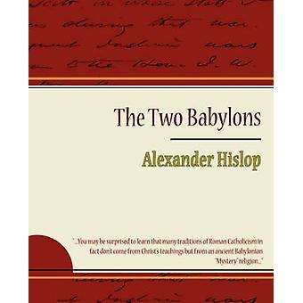 Les Deux Babylones Alexandre Hislop par Hislop et Alexander