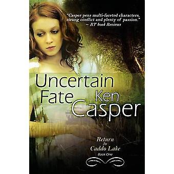Uncertain Fate by Casper & Ken
