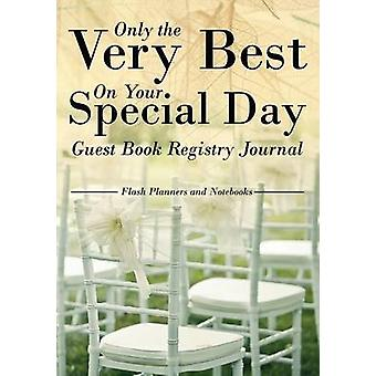 Only the Very Best On Your Special Day Guest Book Registry Journal by Flash Planners and Notebooks