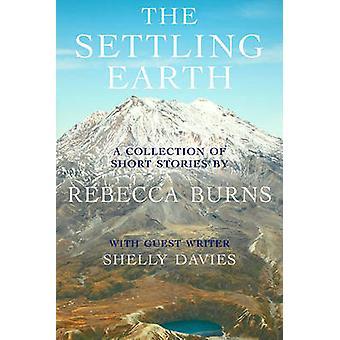 The Settling Earth by Burns & Rebecca