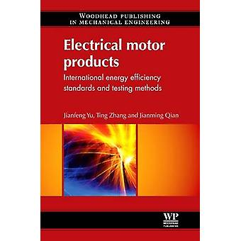Electrical Motor Products International EnergyEfficiency Standards and Testing Methods by Yu & Jianfeng