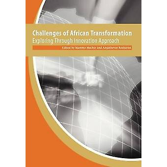 Challenges of African Transformation. Exploring Through Innovation Approach by Muchie & Mammo