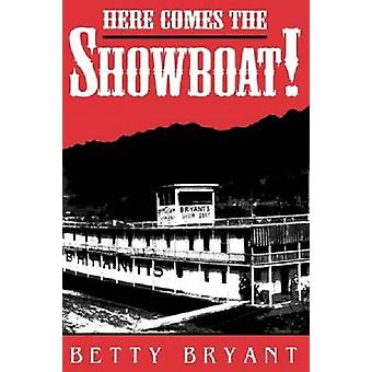 Here Comes the Showboat by Bryant & Betty