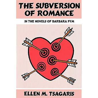 The Subversion of Romance in the Novels of Barbara Pym by Tsagaris