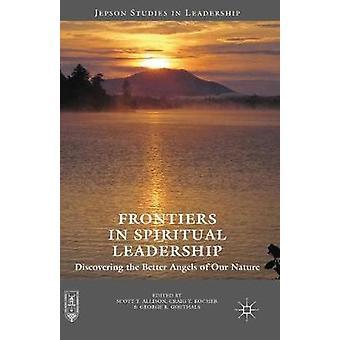 Frontiers in Spiritual Leadership by Goethals & George R.