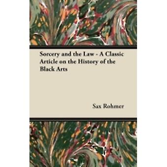 Sorcery and the Law  A Classic Article on the History of the Black Arts by Rohmer & Sax