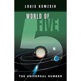 Verden av fem det universelle nummeret av Komzsik & Louis