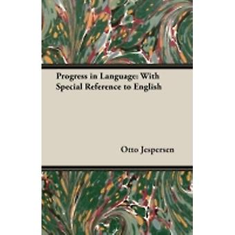 Progress in Language With Special Reference to English by Jespersen & Otto