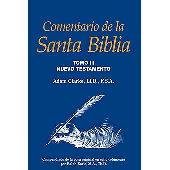 Comentario de la Santa Biblia Tomo 3 by Clarke & Adam